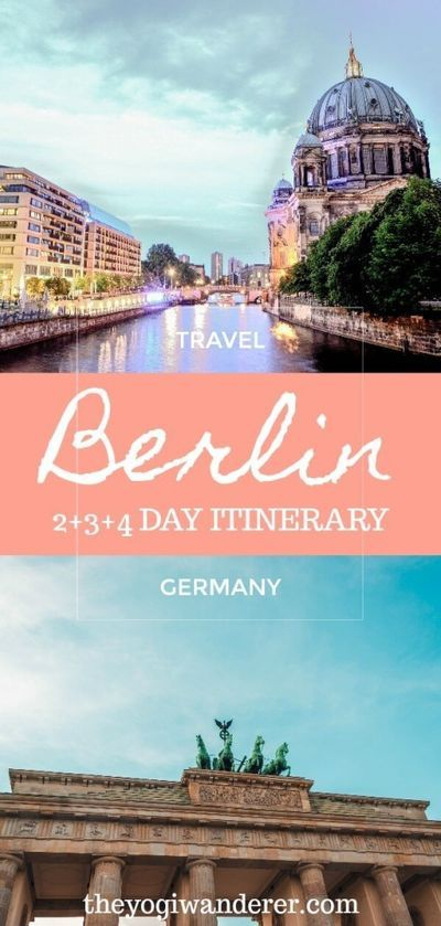 Best Berlin 2 3 And 4 Day Itinerary Ideas The Yogi Wanderer In 2020 Europe Travel Travel Europe Travel Destinations