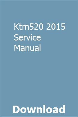 Ktm520 2015 Service Manual Download Pdf Owners Manuals Car Owners Manuals Repair Manuals