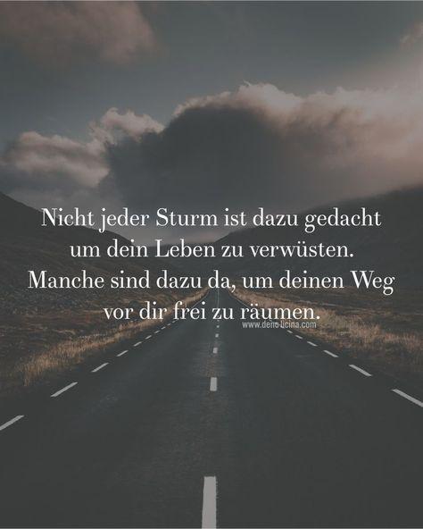 Nicht jeder Sturm ist dazu gedacht um dein Leben zu verwüsten. Manche sind dazu da um deinen Weg vor dir frei zu räumen. Sprüche / Zitate / Schick #Women #Fashion