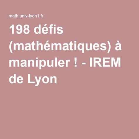 198 défis (mathématiques) à manipuler ! - IREM de Lyon