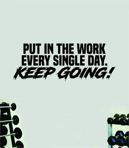 (1) Put In The Work Keep Going Quote Wall Decal Sticker Vinyl Art Home Dec – boop decals