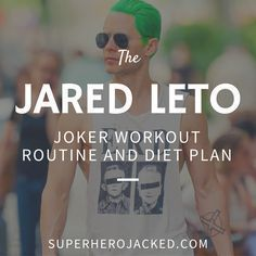 Jared Leto S Joker Workout Routine And Diet Ernahrung