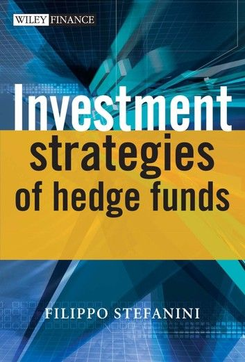 Investment Strategies Of Hedge Funds Ebook By Filippo Stefanini In