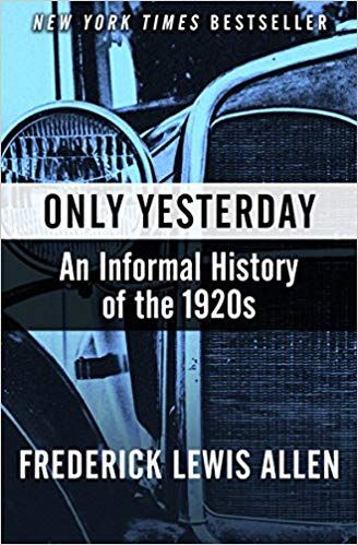 Amazon com: Only Yesterday: An Informal History of the 1920s eBook