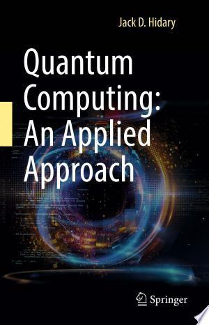 Quantum Computing An Applied Approach Pdf Download In 2020 Quantum Computer Quantum Free Reading