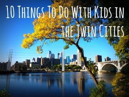 Things To Do In The Twin Cities With Kids Twin Cities Twins - 10 things to see and do in minneapolis saint paul