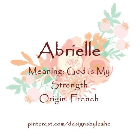 Baby Girl Name Abrielle Meaning God Is My Strength Origin