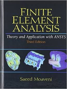Solution Manual Finite Element Analysis Theory And Application With Ansys 3rd Edition By Saeed Moaveni Textbook Exams Finite Element Finite Element Analysis Ansys