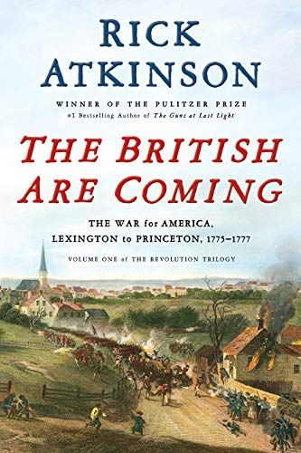 The British Are Coming The War For America Lexington To