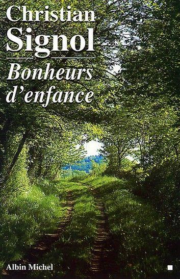 Bonheurs D Enfance Ebook By Christian Signol Rakuten Kobo Enfance Livres A Lire Bonheur
