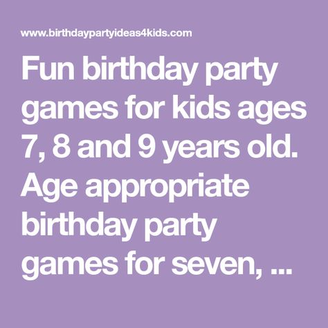 Fun Birthday Party Games For Kids Ages 7 8 And 9 Years Old Age