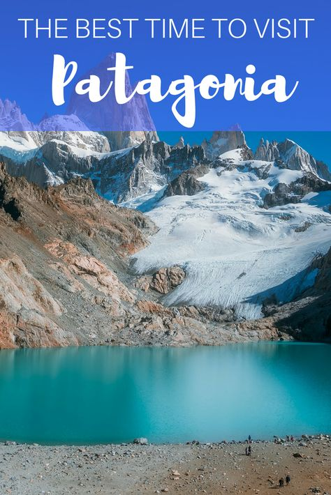 The Best Time to Visit Patagonia