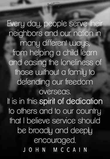 25 Most Inspirational John Mccain Quotes In Remembrance Of The Late Senator War Hero John Mccain Inspirational Quotes Service Quotes