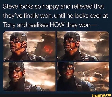 Steve looks so happy and relieved that they've finally won, until he looks over at Tony and realises HOW they won- - iFunny :)