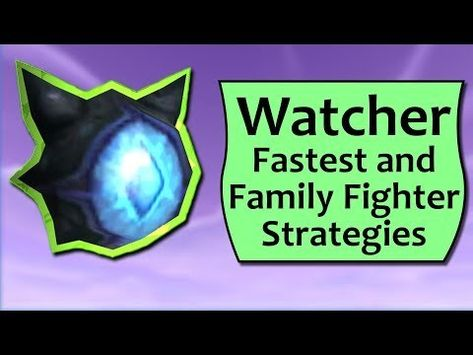 Watcher Pet Battle Guide And Family Fighter Strategies Battle