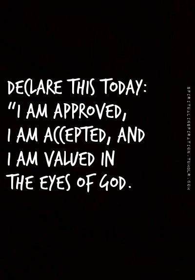 I am approved, accepted and valued