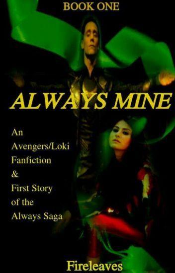 Always Mine (An Avengers/Loki Fanfiction) in 2019   Marvel