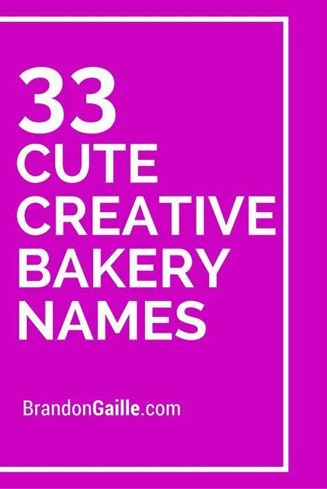 List Of 250 Cute Creative Bakery Names Bakery Names Bakery Shop