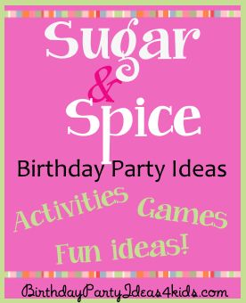 Sugar And Spice Birthday Party Theme For Girls Parties