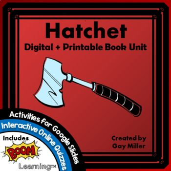 Hatchet Gary Paulsen Digital Printable Book Unit Be Sure To Check Out All Three Versions Of The Hatchet Hatchet Novel Study Novel Studies Printable Books
