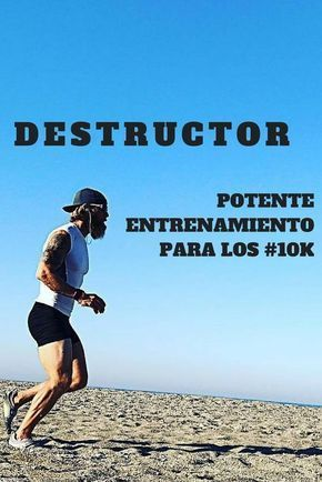 Destructor Potente Entrenamiento Para Los 10 Km Entrenamiento Para Correr Entrenamiento 10k Entrenamiento Para Carrera