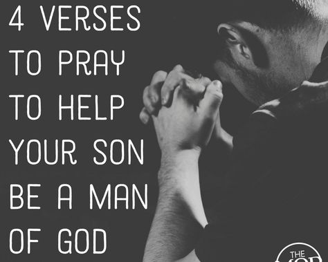 4 Verses to Pray to Help Your Son be a Man of Purpose - The MOB Society Prayer For My Son, Prayer For My Children, Family Prayer, Future Children, Adult Children, Mom Prayers, Bible Prayers, Special Prayers, Prayers For Men