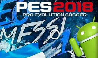 PES18 Pro Evolution Soccer 2018 Apk Mod Obb Android Offline Soccer
