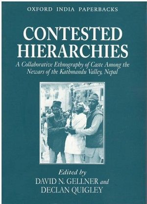 Contested Hierarchies A Collaborative Ethnography Of Caste Among The Newars Of The Kathmandu Valley Nepal Ethnography Sociology Books