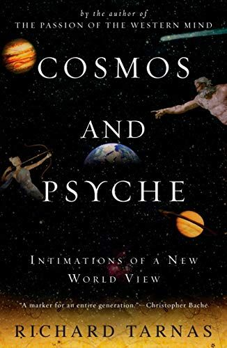 Cosmos And Psyche Intimations Of A New World View By Richard Tarnas In 2020 Astrology Books Best Astrology Books Cosmos