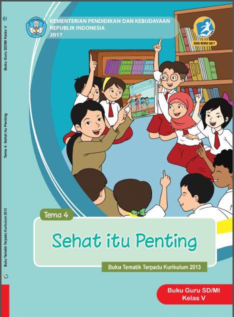 Buku Guru Kelas 5 Tema 4 Sehat Itu Penting Kurikulum 2013 Revisi 2017 Buku Ekosistem Guru