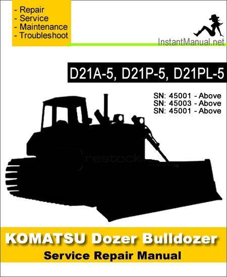 Komatsu D21A-5 D21P-5 D21PL-5 Bulldozer Service Repair