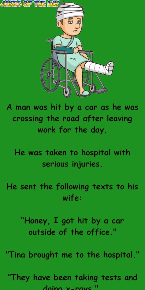 He gets run over by a car and texts his wife