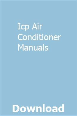 Icp Air Conditioner Manuals Air Conditioner Service Split System Air Conditioner Air Conditioning System