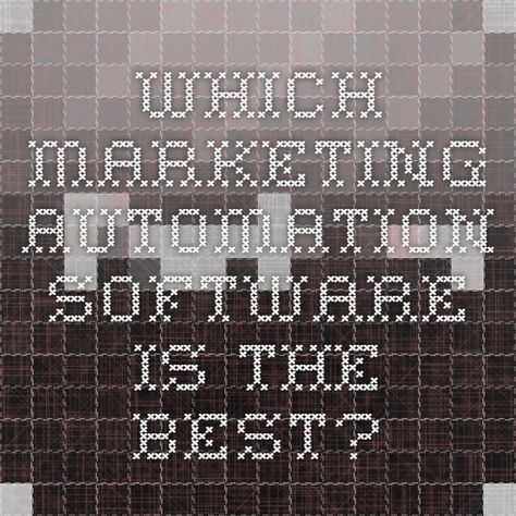 Which Marketing Automation Software Is The Best?