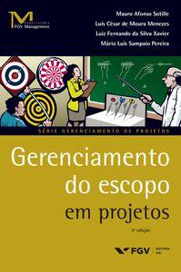 Baixar Gerenciamento do escopo em projetos PDF Grátis - Mauro Afonso Sotille, Luís César De Moura Me