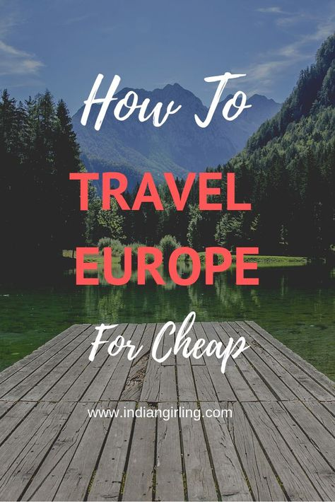 The 9 hacks you need to know to travel europe for cheap!