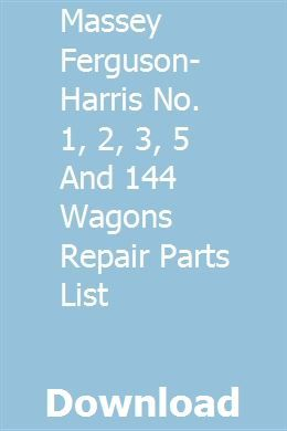 Massey Ferguson Harris No 1 2 3 5 And 144 Wagons Repair Parts List Massey Ferguson Wagons Repair