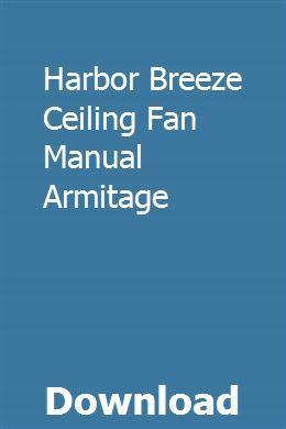 Harbor Breeze Ceiling Fan Manual Armitage Ceiling Fan Breeze Harbor