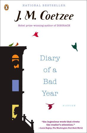 Diary Of A Bad Year By J M Coetzee 9780143114482 Penguinrandomhouse Com Books Book Challenge 100 Book Challenge Moral Compass