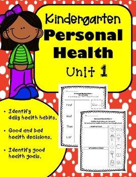 Kindergarten Health Unit 1 Personal Health Health Unit Personal Health Health Habits