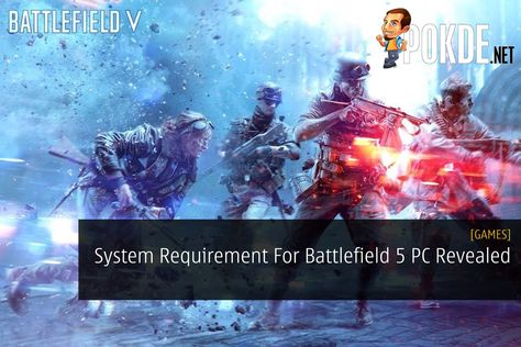 System Requirement For Battlefield 5 Pc Revealed Technology News