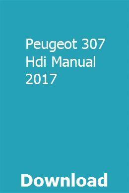 Peugeot 307 Hdi Manual 2017 Peugeot Manual Cloud Computing Services