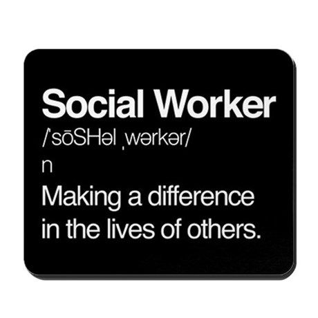 Social Worker Definition Mousepad by Miscellaneous - CafePress Future Jobs, Future Career, Social Worker Definition, Bill Gates, Social Worker Quotes, Social Workers, How To Juggle, Attitude, The Lives Of Others