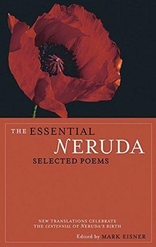 The Essential Neruda Selected Poems Bilingual Edition English And Spanish Edition In 2021 Pablo Neruda Books Pablo Neruda Poems