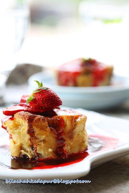 Bread Pudding With Strawberry Chocolate Sauce Bila Chah Ke Dapur Puding Minuman Dessert Wedang Pinterest Puddings And Sauces