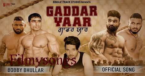 Gaddar Yaar Bobby Bhullar Mp3 Song Download Free Punjabi 2020 In 2020 Songs Latest Bollywood Songs Song Lyrics