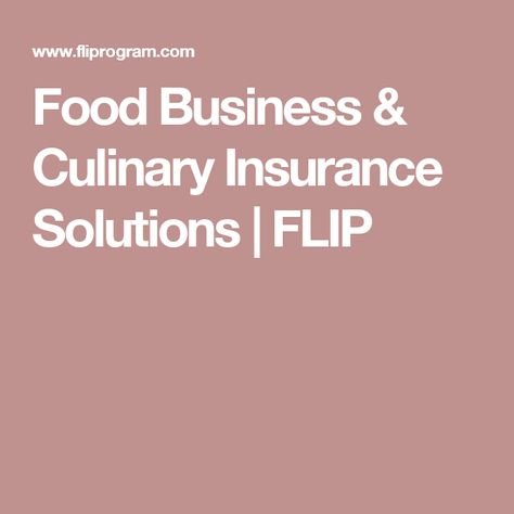 Food Business Culinary Insurance Solutions Flip Culinary Food Food Safety