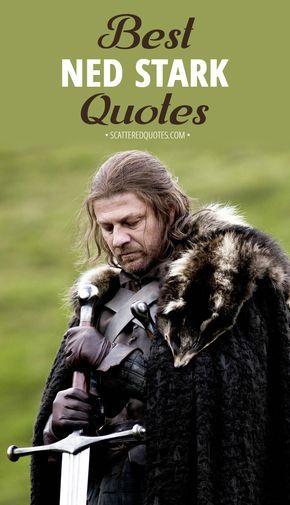 10 Best Eddard Stark Quotes Ned Stark Stärke Zitate