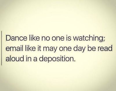 Dance like no one is watching. Email like it may one day be read aloud in a deposition. Office Humor, Work Humor, Law School Humor, Law School Quotes, Professor, Lawyer Humor, Legal Humor, Dance Like No One Is Watching, Paralegal