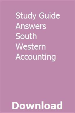 Study Guide Answers South Western Accounting Study Guide Online Study Accounting Student